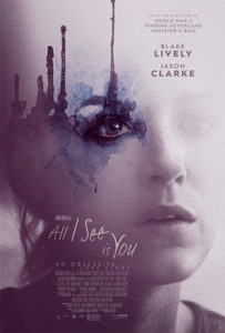"""All I See Is You"" now in theaters!"