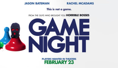 "New Line Cinema's ""Game Night"" now in theaters."