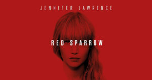"20th Century Fox's ""Red Sparrow"" now in theaters."