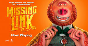 """""""Missing Link"""" hits theaters this weekend!"""